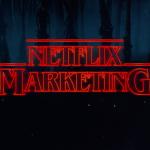 Stranger Things: La mina de oro de marketing de Netflix
