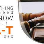 Everything you need to know about E-A-T in SEO