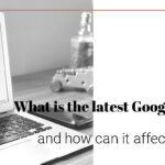 What is the latest Google update and how can it affect you?